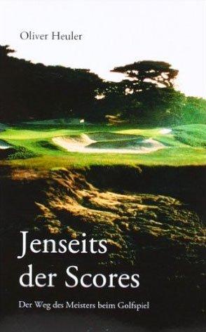 jenseits des scores - Der Golfer und seine Psyche – Wer ist eigentlich dieser Typ, der Dich auf jeder Runde begleitet?
